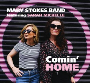 Mary Stokes Band are Comin' Home