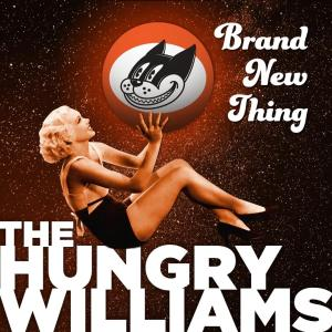 The Hungry Williams show their Brand New Thing