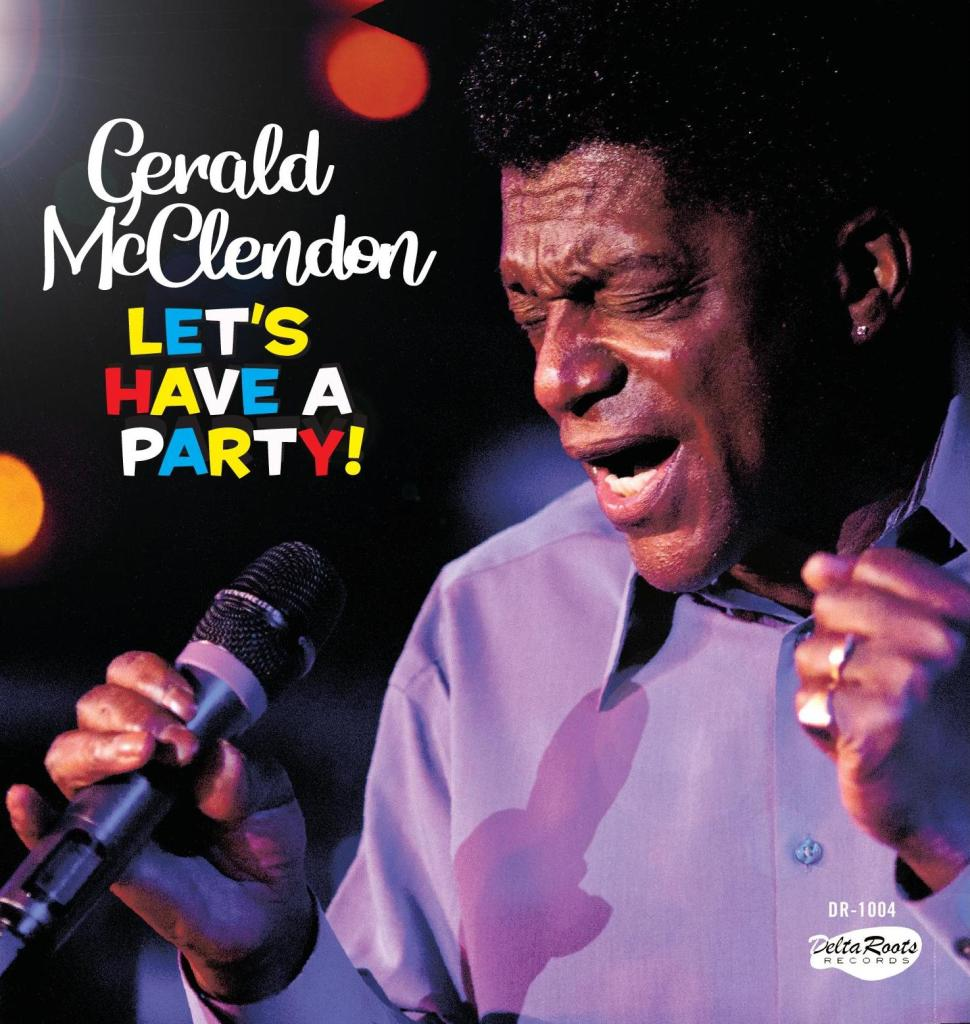 Gerald McClendon invites us all on Let's Have A Party a great listen, especially if your blues lean toward the soulful spectrum, backed by superb musicianship throughout.