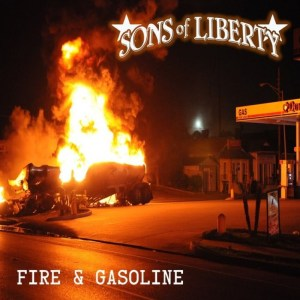 Fire and Gasoline Brings Friday Joy from Sons of Liberty