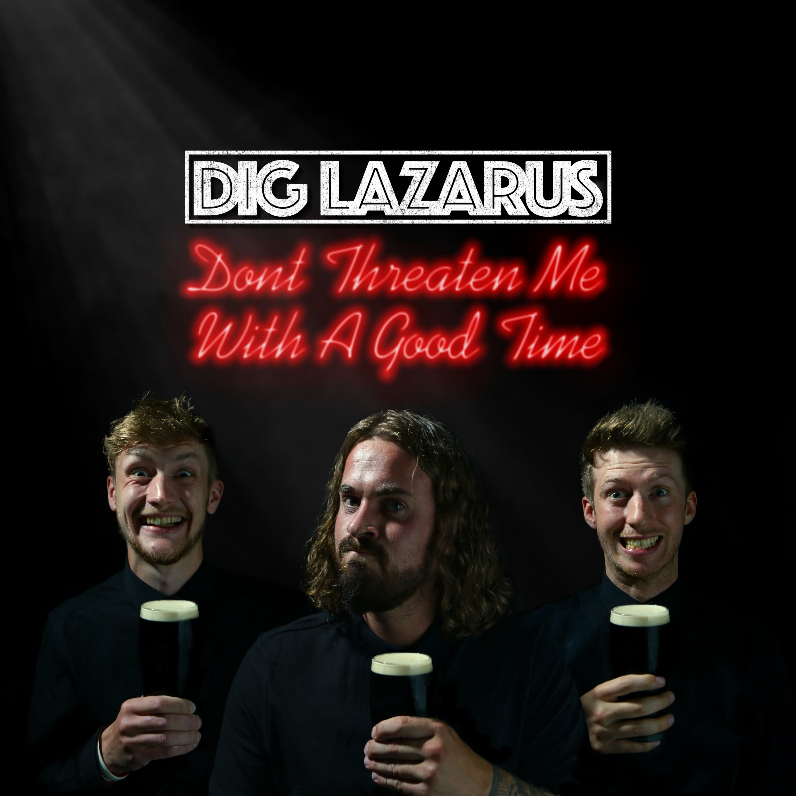 Dig Lazarus say Don't Threaten Me With A Good Time