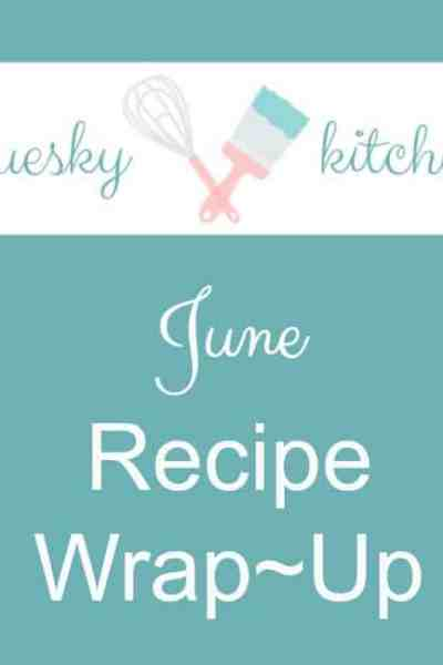 June Recipe Wrap~up