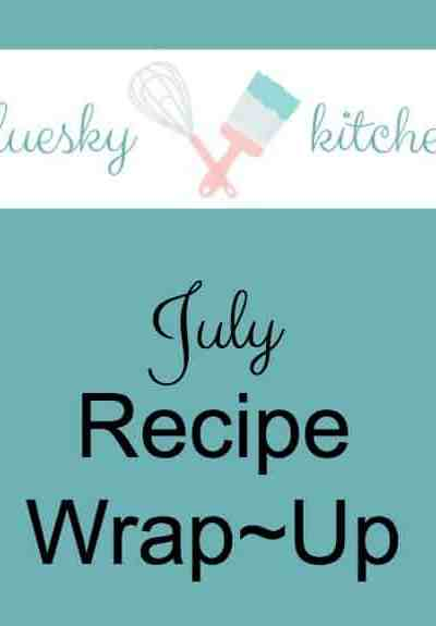 July Recipe Wrap~Up