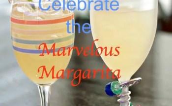 Celebrate the Marvelous Margarita