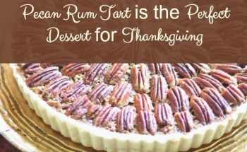 Pecan Rum Tart Is the Perfect Dessert for Thanksgiving