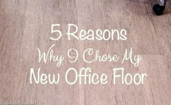 5 Reasons Why I Chose My New Office Floor