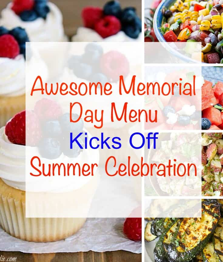 Awesome Memorial Day Menu Kicks Off Summer Celebration. If you need some yummy suggestions for a Memorial Day celebration, here are several to check out.