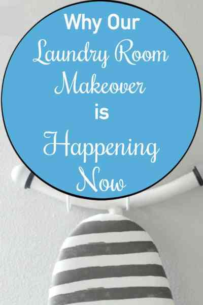 Why our Laundry Room Makeover is Happening Now