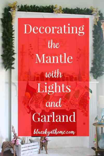 Decorating the Mantle with Lights and Garland