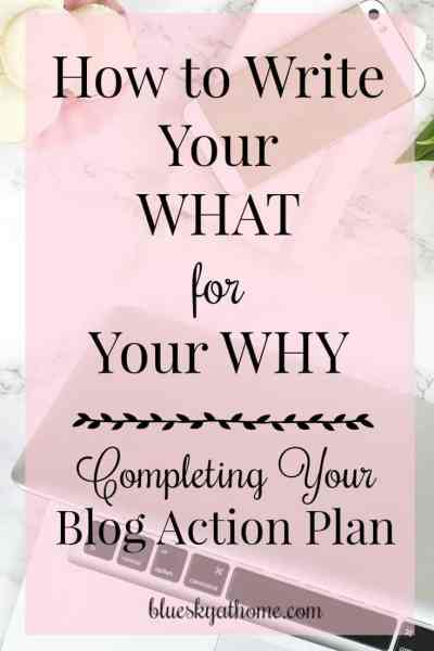 How to Write the WHAT for Your Blog Action Plan