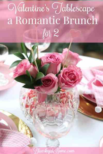 Valentine's Tablescape ~ a Romantic Brunch for 2