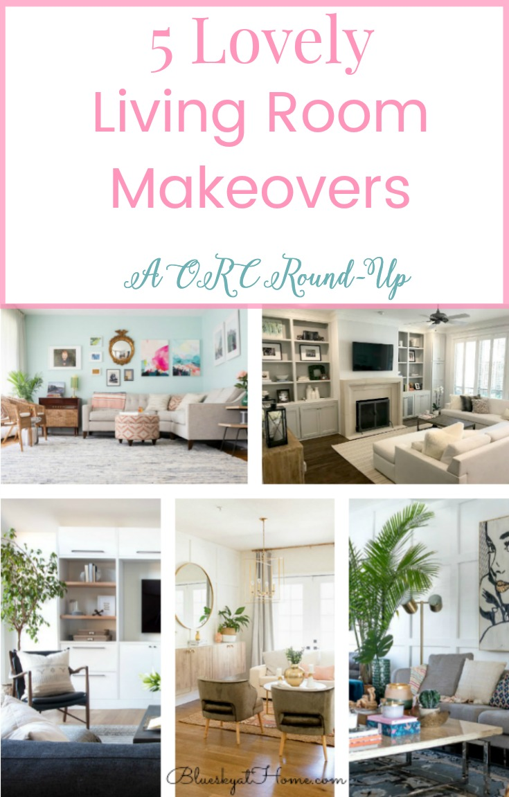 5 Lovely Living Room Makeovers ~ A ORC Round~Up ~ Bluesky at Home