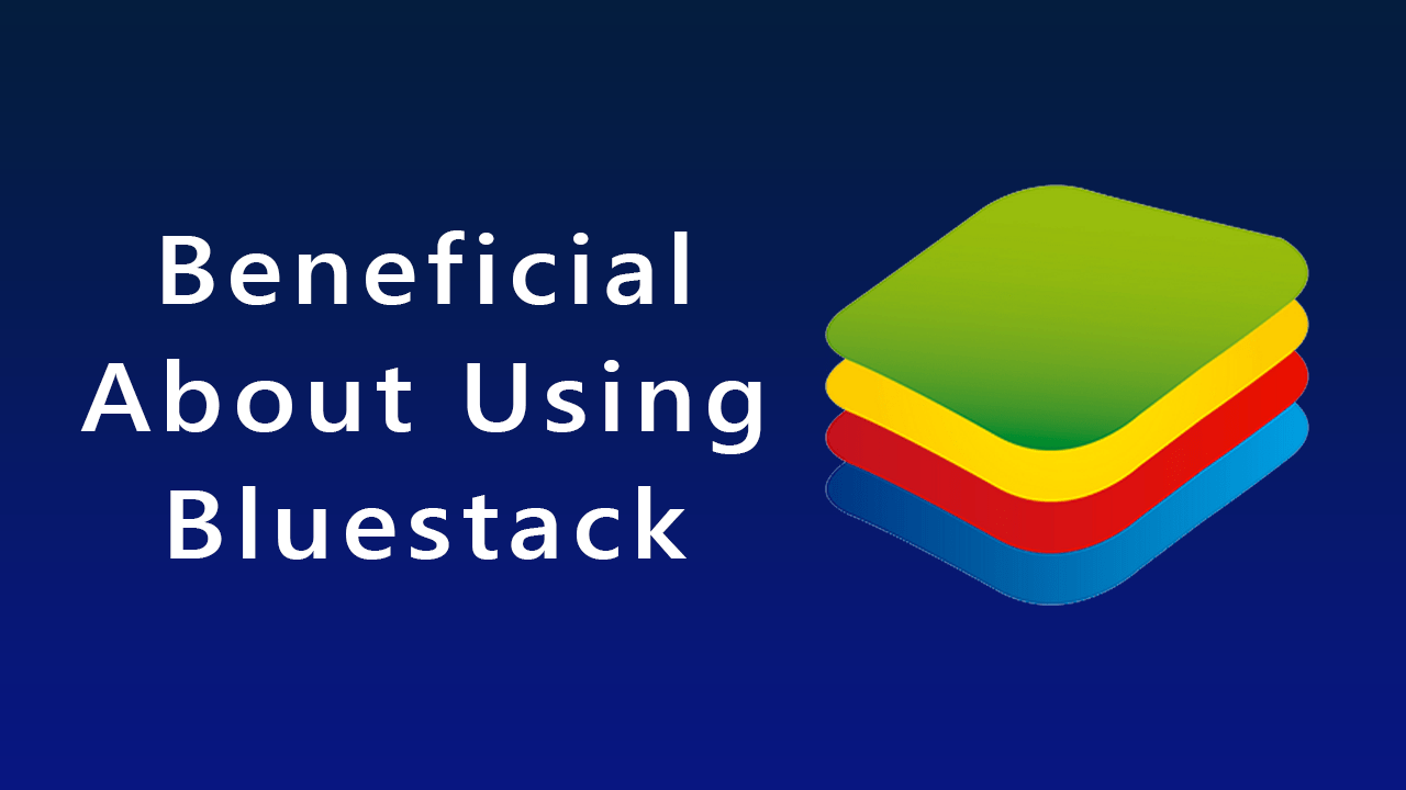 What's Beneficial About Using Bluestack?