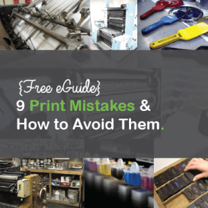 9 Print Mistakes & How to Avoid Them