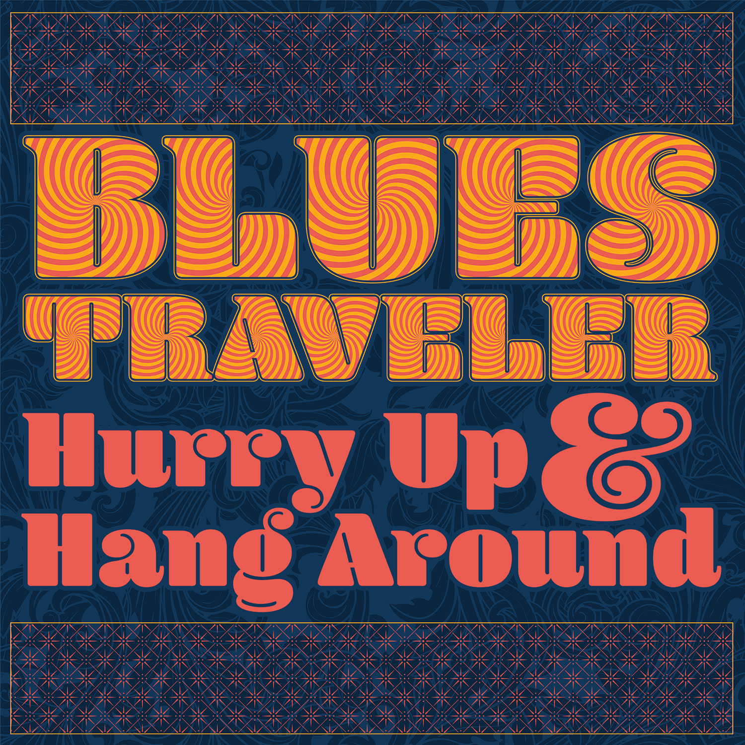 Hurry Up & Hang Around • Out Now • Blues Traveler