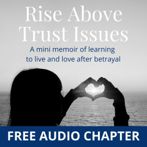 Rise Above Trust Issues Free Audio