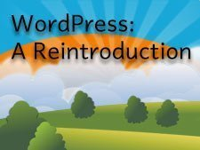 A Re-Introduction to WordPress