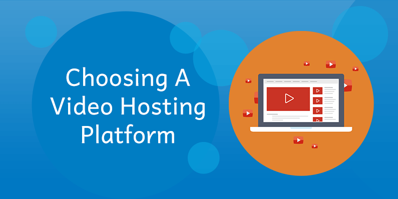 Choosing A Video Hosting Platform