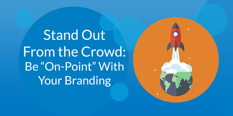 """Be """"On-Point"""" With Your Branding"""