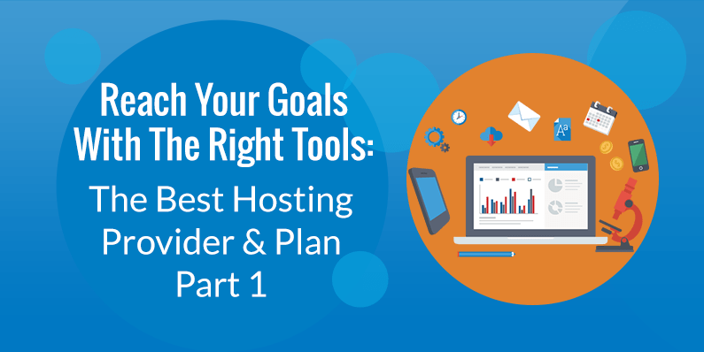 The Best Hosting Provider and Plan for Your Business, Part One