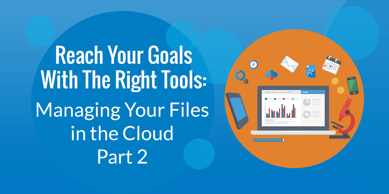 Managing Your Files in the Cloud, Part Two