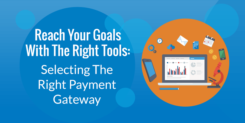 Selecting the Right Payment Gateway