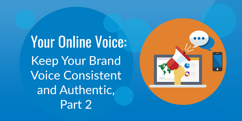 Keep Your Brand Voice Consistent and Authentic, Part Two