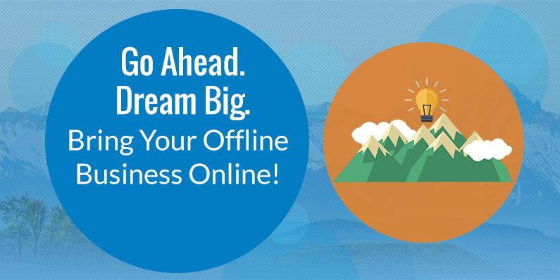 Bring Your Offline Business Online!