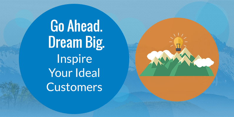Inspire Your Ideal Customers