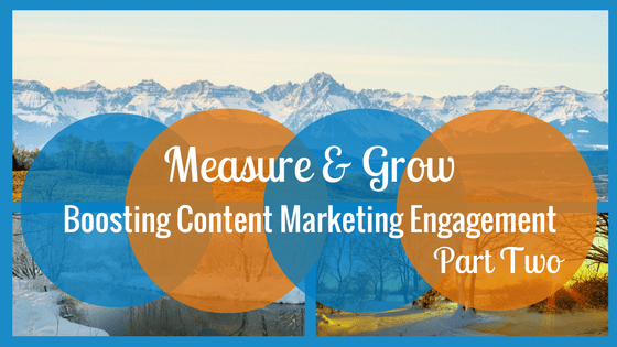 Measure and Grow: Boosting Content Marketing Engagement