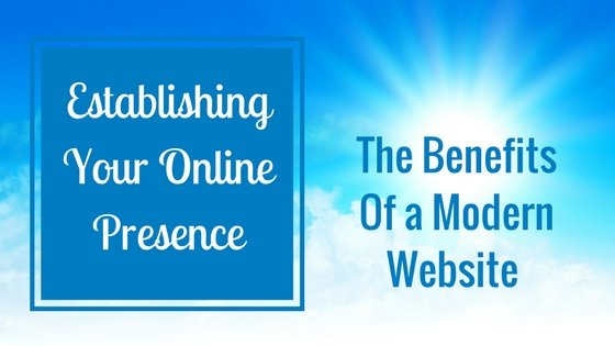 The Benefits of a Modern Website