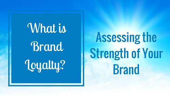 Assessing the Strength of Your Brand