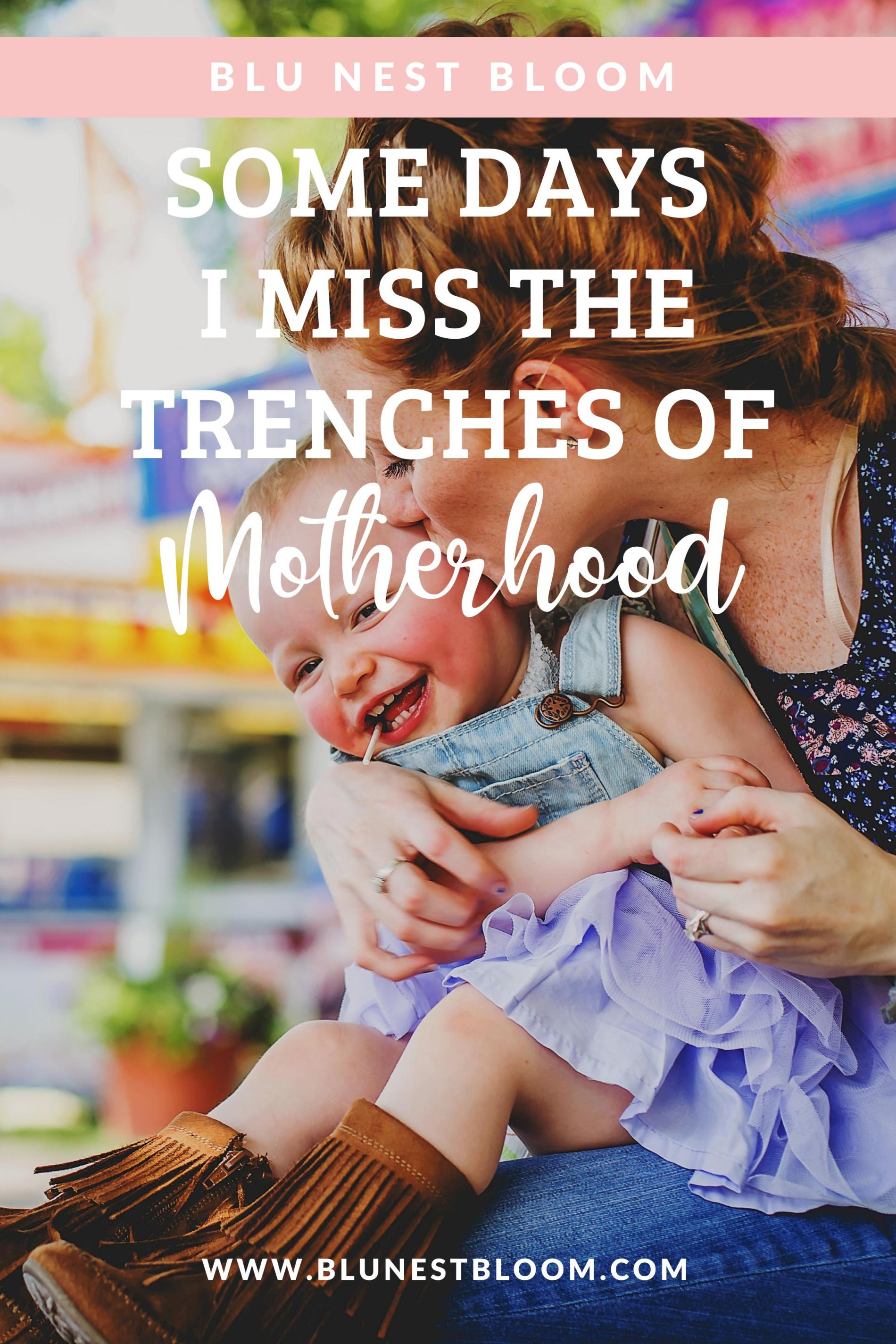 Some Days I Miss the Trenches of Motherhood