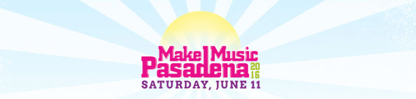 Make Music Pasadena 2016