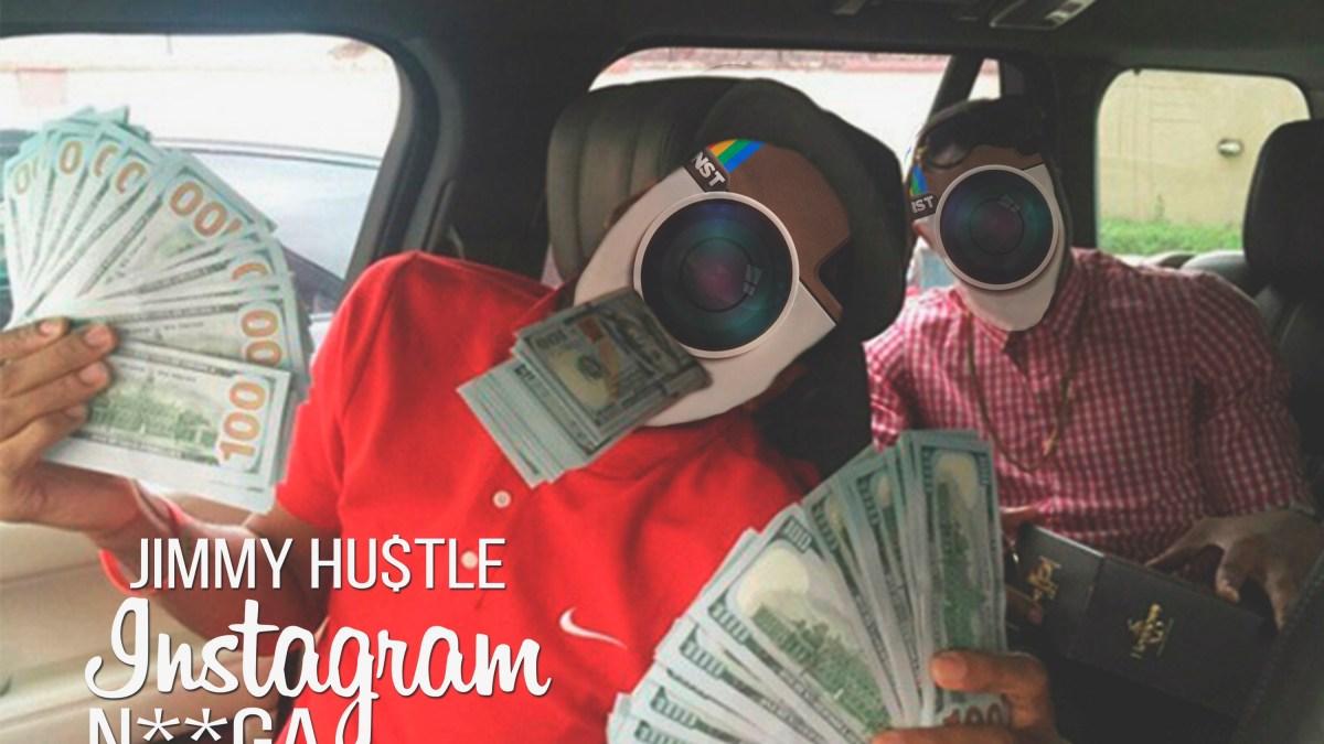 "Jimmy Hu$tle new song ""Instagram Nigga"""