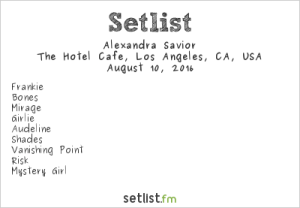 Alexandra Savior at Hotel Cafe 8/10/16. Setlist.