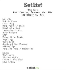 The Kills at Fox Theater 9/2/16. Setlist.