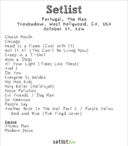 Portugal. The Man @ Troubadour 10/27/16. Setlist.