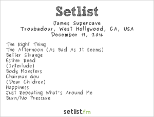 James Supercave @ Troubadour 12/17/16. Setlist.
