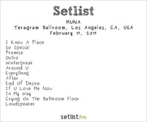 MUNA @ Teragram Ballroom 2/1/17. Setlist.