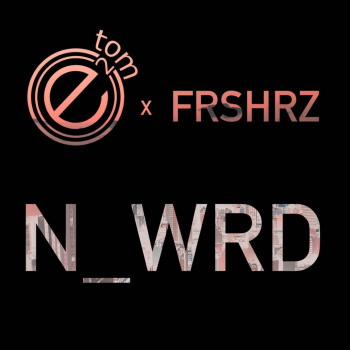 Earth2Tom and Frshrz deliver a new perspective on 'The N_Wrd'