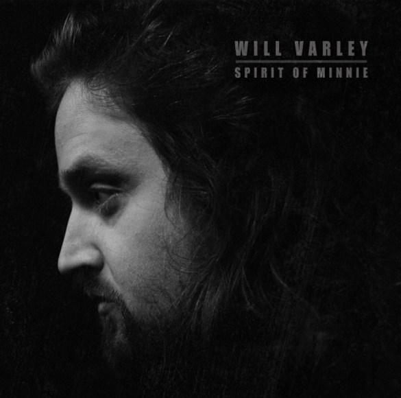 "Will Varley. ""Spirit of Minnie"". Album Cover."