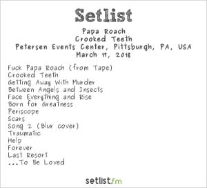 Papa Roach @ Peterson Events Center 3/17/18. Setlist.