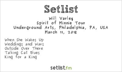Will Varley @ Underground Arts 3/11/18. Setlist.
