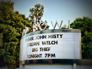 Father John John Misty, Gillian Welch & Big Theif @ Hollywood Bowl 6/24/18. Concert Marquee.