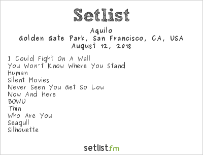 Aquilo @ Outside Lands Music And Arts Festival 8/12/18. Setlist.