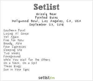 Grizzly Bear @ Hollywood Bowl 9/23/18. Setlist.