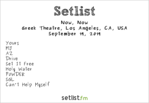Now, Now @ Greek Theatre 9/19/19. Setlist.