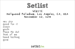 VÉRITÉ @ Hollywood Palladium 11/20/19. Setlist.