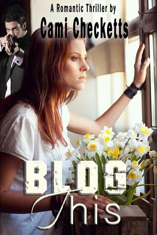 Blog This by Cami Checketts | Blushing Geek